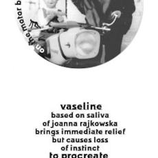 Joanna Rajkowska<br />Satisfaction Guaranteed<br />vaseline